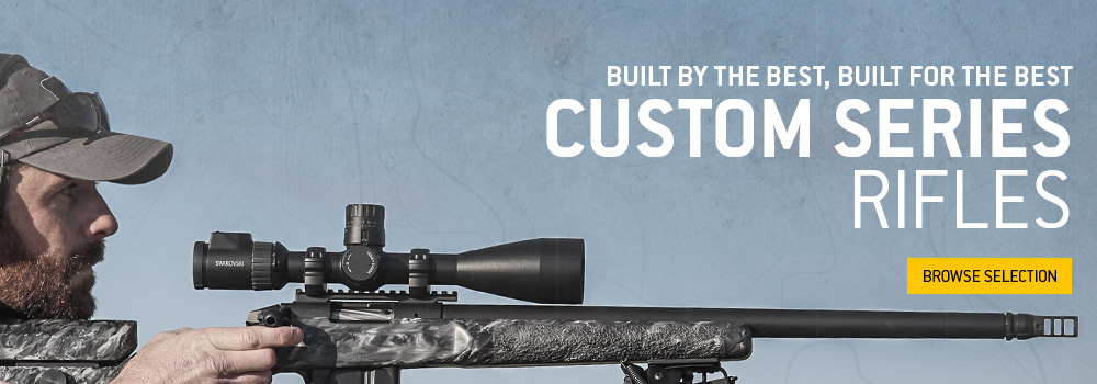 View our Custom Rifles
